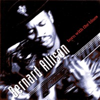 Bernard Allison - Born With the Blues