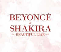 Beyoncé & Shakira - Beautiful Liar - Single