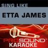 Sing Like Etta James (Karaoke Performance Tracks)