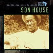 Son House - Martin Scorsese Presents the Blues: Son House  artwork