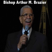 Putting First Things First, Apostolic Church of God & Bishop Arthur M. Brazier