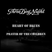 Three Dog Night - Heart of Blues / Prayer of the Children - Single  artwork