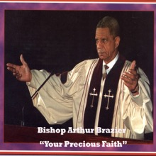 Your Precious Faith, Apostolic Church of God & Bishop Arthur Brazier