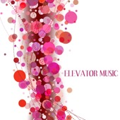 Elevator Music Club - Elevator Music: Lounge Chill Out Background Music  artwork