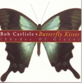 Butterfly Kisses (The Country Remix) - Bob Carlisle