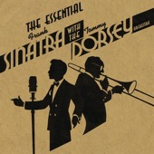 Frank Sinatra & Tommy Dorsey and His Orchestra - The Essential Frank Sinatra With the Tommy Dorsey Orchestra  artwork
