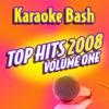 Karaoke Bash Top Hits 2008, Vol. 1