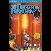 Robert Jordan - The Dragon Reborn: Book Three of the Wheel of Time (Unabridged)  artwork