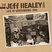 The Jeff Healey Band - The Jeff Healey Band: Live At Grossman's  artwork