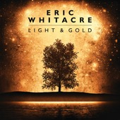 Eric Whitacre & Eric Whitacre Singers - Light & Gold  artwork