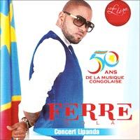Ferre Gola - 50 ans de la musique Congolaise : Concert Lipanda