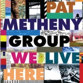 Pat Metheny Group - We Live Here  artwork