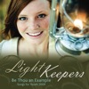 Light Keepers: Be Thou an Example