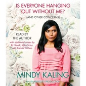 Mindy Kaling - Is Everyone Hanging Out Without Me? (And Other Concerns) (Unabridged)  artwork