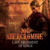 Joe Abercrombie - Last Argument of Kings: The First Law: Book Three (Unabridged)  artwork