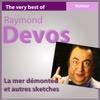The Very Best of Raymond Devos: La mer démontée et autres sketches (Humour)