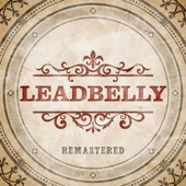 Leadbelly - Leadbelly (Remastered)  artwork