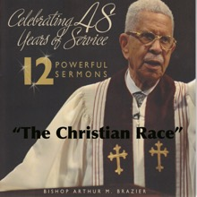 The Christian Race, Bishop Arthur M. Brazier & Apostolic Church of God