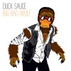 Duck Sauce - Big Bad Wolf