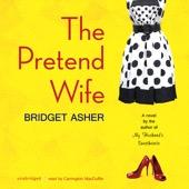 Bridget Asher - The Pretend Wife (Unabridged)  artwork