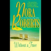 Nora Roberts - Without a Trace (Unabridged) [Unabridged Fiction]  artwork