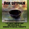 The 125 Most Important Metaphysical & Human Potential Concepts - EP