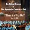 There Is a Way Out (Nov. 11, 2012) [feat. Dr. Byron Brazier], Dr. Byron Brazier, Apostolic Church of God & The Sanctuary Choir
