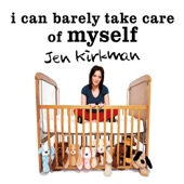 Jen Kirkman - I Can Barely Take Care of Myself: Tales from a Happy Life Without Kids (Unabridged)  artwork