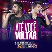 Henrique & Juliano - Até Você Voltar  arte