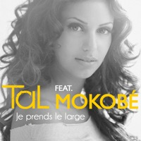 Tal - Je prends le large (feat. Mokobé) [Urban Mix] - Single