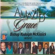 Amazed by Grace Bishop McKissick (4/25/12) (feat. Bishop Rudolph McKissick), Bishop Rudolph McKissick & Apostolic Church of God