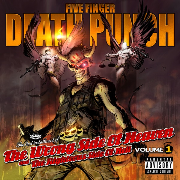 The Wrong Side of Heaven and the Righteous Side of Hell, Vol. 1 by Five Finger Death Punch Album Art