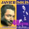 Javier Solís 40 Éxitos