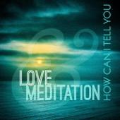 Love & Meditation