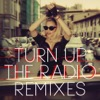 Turn Up the Radio (Remixes) - EP