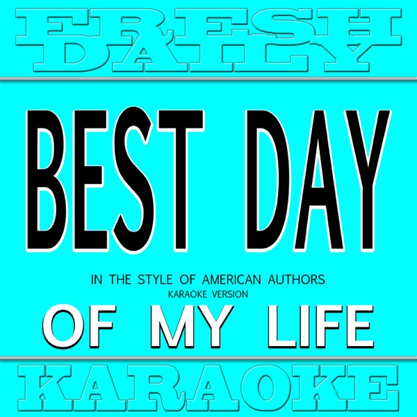 Best Day of My Life Album Cover by Fresh Daily Karaoke