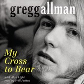 Gregg Allman, Alan Light - My Cross to Bear (Unabridged)  artwork