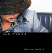 Jill Scott - Who Is Jill Scott? - Words and Sounds, Vol. 1  artwork
