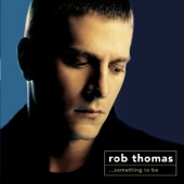 Rob Thomas - Something to Be  artwork