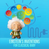 First Baby Classical Collective - Einstein's Inventions for Classical Baby – First Collection for Babies, Correct Development of Child with Soothing Music, Music for Baby Box, Relaxation Music for Inner Peace, Be Smart with Classics  artwork