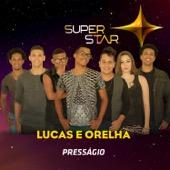 Lucas e Orelha - Presságio (Superstar)  arte
