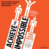 Professor Greg Whyte - Achieve the Impossible (Unabridged) artwork