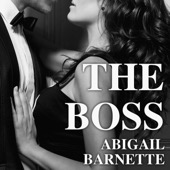 Abigail Barnette - The Boss: Boss, Book 1 (Unabridged)  artwork