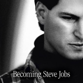 Brent Schlender, Rick Tetzeli - Becoming Steve Jobs: How a reckless upstart became a visionary leader (Unabridged) artwork