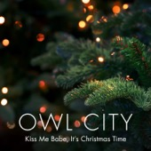 Kiss Me Babe, It's Christmas Time - Owl City Cover Art