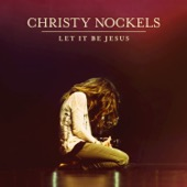 Let It Be Jesus (Live) - Christy Nockels