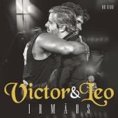 Irmãos - Ao Vivo - Victor & Leo, Victor & Leo