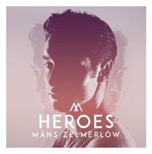 Heroes by Måns Zelmerlöw