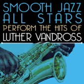 Smooth Jazz All Stars - Smooth Jazz All Stars Perform the Hits of Luther Vandross  artwork