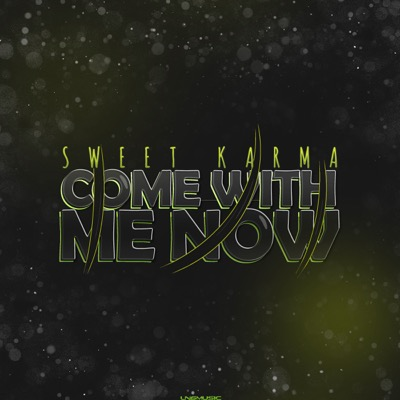 Sweet Karma-Come With Me Now